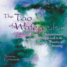 The Tao Of Watercolor, Paperback Book
