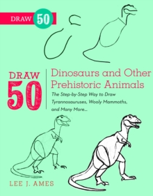Draw 50 Dinosaurs And Other Prehistoric Animals, Paperback Book