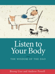 Listen to Your Body : The Wisdom of the Dao, Paperback Book