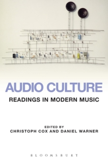 Audio Culture : Readings in Modern Music, Paperback Book