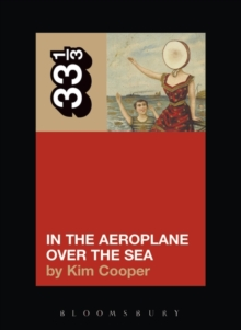 Neutral Milk Hotel, In the Aeroplane Over the Sea, Paperback Book