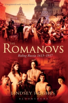 The Romanovs : Ruling Russia 1613-1917, Paperback Book