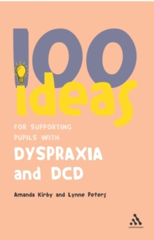 100 Ideas for Supporting Pupils with Dyspraxia and DCD, Paperback Book
