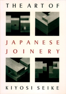 The Art of Japanese Joinery, Paperback Book