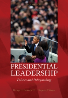 Presidential Leadership : Politics and Policy Making, Paperback Book