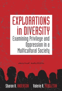 Explorations in Diversity : Examining Privilege and Oppression in a Multicultural Society, Paperback Book