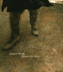 Andrew Wyeth : Memory and Magic, Hardback Book