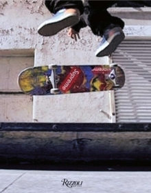 Supreme : Downtown New York Skate Culture, Hardback Book