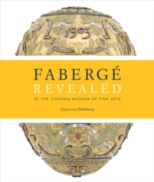 Faberge Revealed : At the Virginia Museum of Fine Arts, Hardback Book