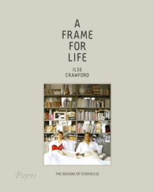 Frame for Life : The Designs of StudioIlse : The designs of Studioilse, Hardback Book