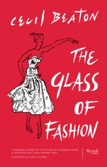 Glass of Fashion : A Personal History of Fifty Years of Changing Tastes and the People Who Have Inspired Them, Hardback Book