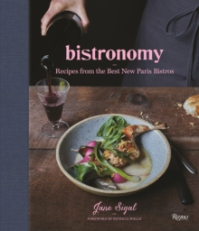 Bistronomy : Recipes from the Best New Paris Bistros, Hardback Book