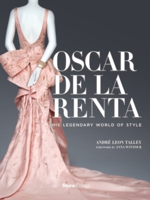 Oscar de la Renta : His Legendary World of Style, Hardback Book
