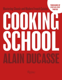 Cooking School : Mastering Classic and Modern French Cuisine, Hardback Book