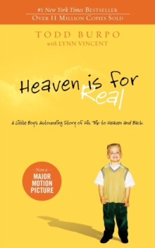 Heaven is for Real : A Little Boy's Astounding Story of His Trip to Heaven and Back, Paperback Book
