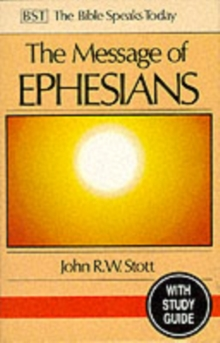 The Message of Ephesians : God's New Society With Study Guide, Paperback Book