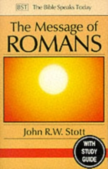 The Message of Romans : God's Good News for the World, Paperback Book
