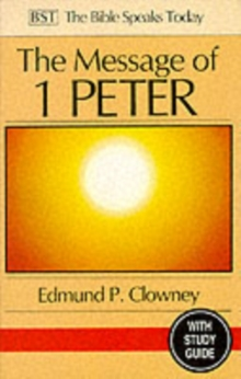 The Message of 1 Peter : The Way of the Cross, Paperback Book