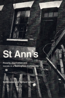 St Ann's : Poverty, Deprivation and Morale in a Nottingham Community, Paperback Book