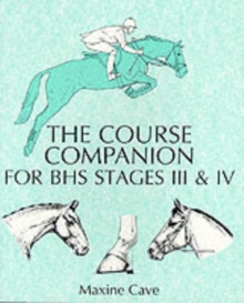 The Course Companion for BHS Stages III & IV, Paperback Book
