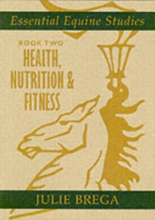 Essential Equine Studies : Health, Nutrition and Fitness Bk. 2, Paperback Book