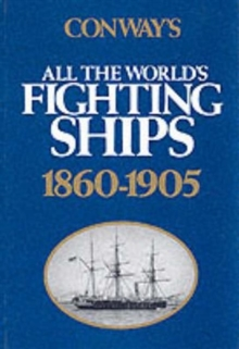 Conway's All the World's Fighting Ships : 1860-1905, Hardback Book