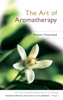 The Art of Aromatherapy, Paperback Book