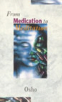 From Medication to Meditation, Paperback Book