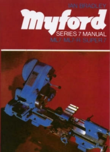 Myford Series 7 Manual : ML7, ML7-R, Super 7, Paperback Book