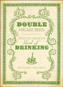 "Double Measures : The ""Guardian"" Book of Drinking, Hardback Book"