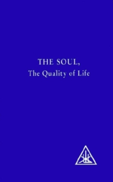 The Soul : The Quality of Life, Paperback Book