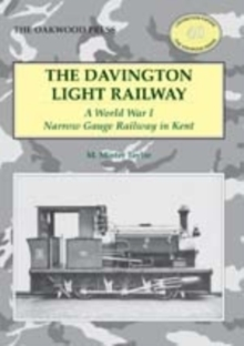 The Davington Light Railway : A World War I Narrow Gauge Railway in Kent, Paperback Book