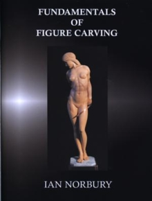 Fundamentals of Figure Carving, Hardback Book
