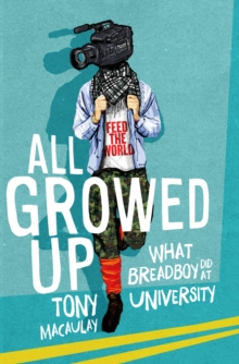 All Growed Up : What Breadboy Did at University, Paperback Book