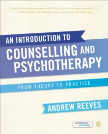 An Introduction to Counselling and Psychotherapy : From Theory to Practice, Paperback Book