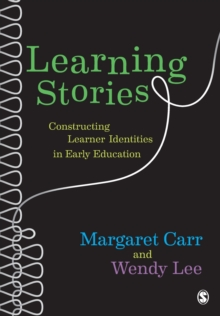 Learning Stories : Constructing Learner Identities in Early Education, Paperback Book