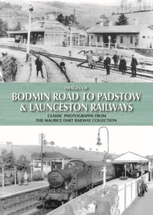 Images of Bodmin Road to Padstow & Launceston Railways, Hardback Book