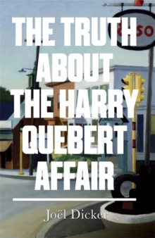 The Truth About the Harry Quebert Affair, Hardback Book