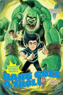 Bang Goes a Troll: An Awfully Beastly Business, Paperback Book