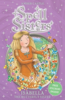 Spell Sisters 3: Isabella the Butterfly, Paperback Book
