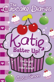 The Cupcake Diaries: Katie, Batter Up!, Paperback Book