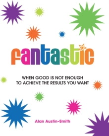 Fantastic : When Being Good is Not Enough, Paperback Book