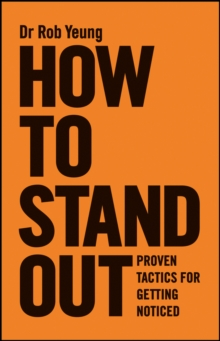 How to Stand Out - Proven Tactics for Getting     Noticed, Paperback Book