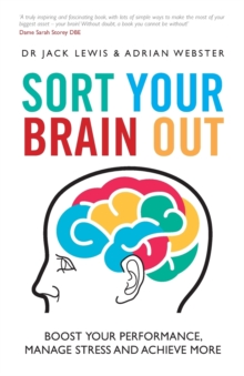 Sort Your Brain Out - Boost Your Performance,     Manage Stress and Achieve More, Paperback Book