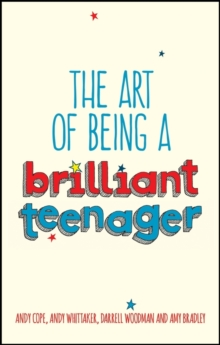 The Art of Being a Brilliant Teenager, Paperback Book