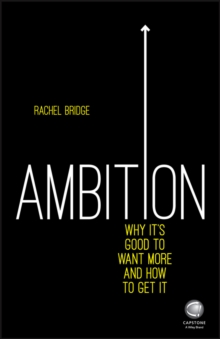 Ambition - Why It's Good to Want More and How to  Get It, Paperback Book