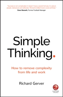 Simple Thinking - How to Remove Complexity From   Life and Work, Paperback Book