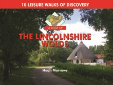 A Boot Up the Lincolnshire Wolds : 10 Leisure Walks of Discovery, Hardback Book