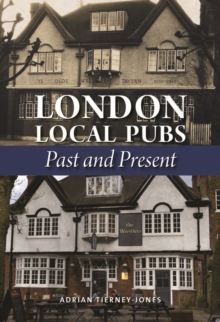 London Local Pubs : Past and Present, Hardback Book