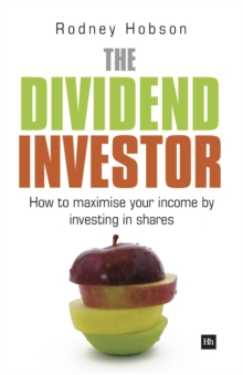 The Dividend Investor : A Practical Guide to Building a Share Portfolio Designed to Maximise Income, Paperback Book